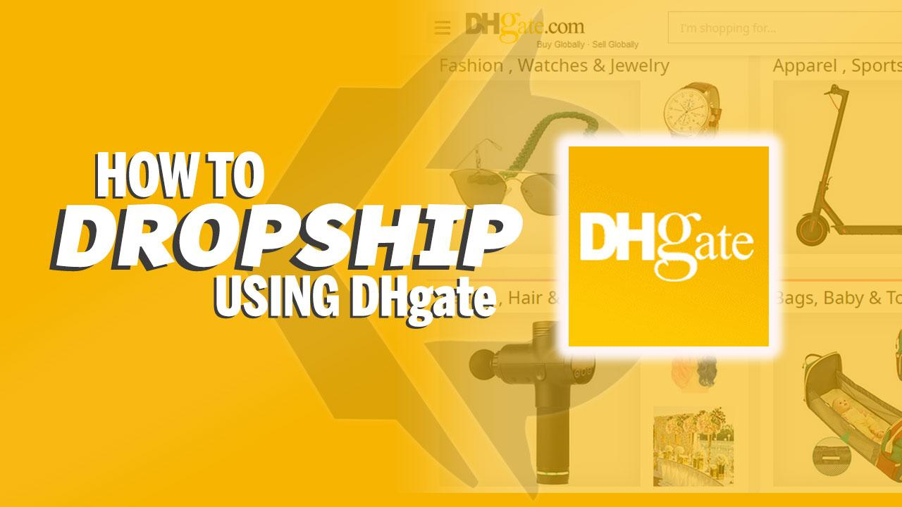 How To Dropship Using DHgate