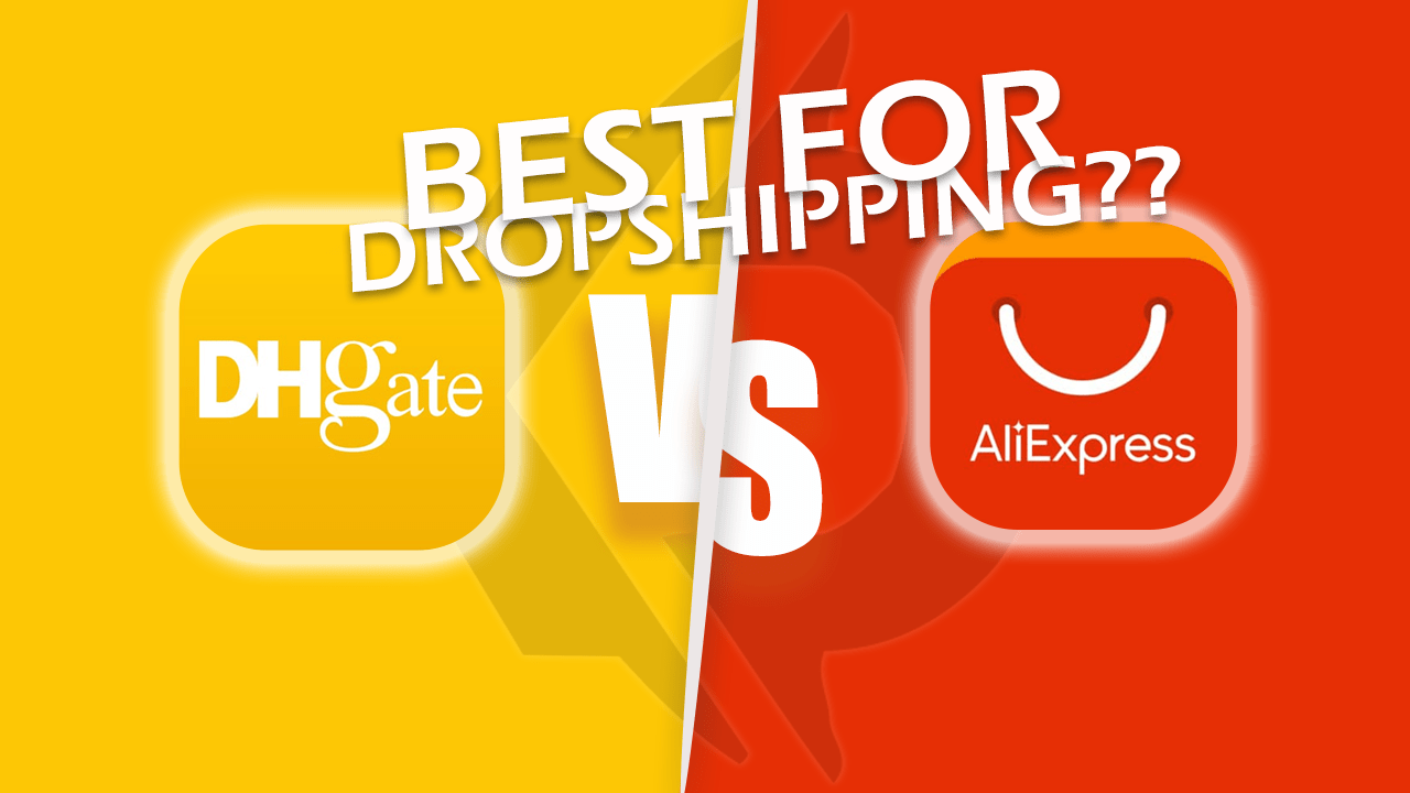 DHgate Vs AliExpress – Which Supplier is Better For Dropshipping