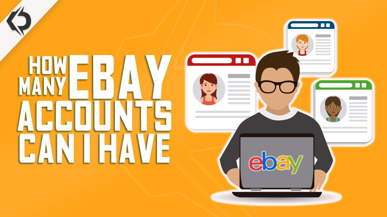 how many eBay accounts can I have